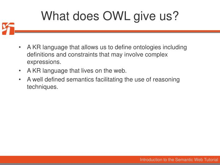 What does OWL give us?