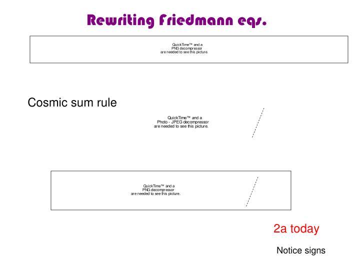 Rewriting Friedmann eqs.