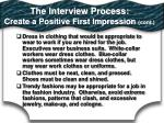 the interview process create a positive first impression cont