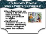 the interview process create a positive first impression