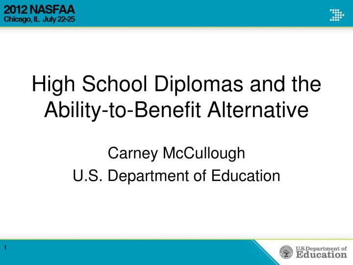 High school diplomas and the ability to benefit alternative