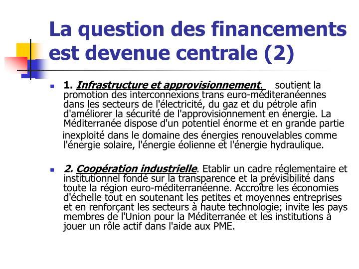 La question des financements est devenue centrale (2)