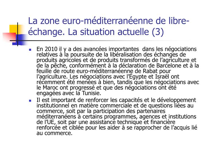 La zone euro-méditerranéenne de libre-échange. La situation actuelle (3)