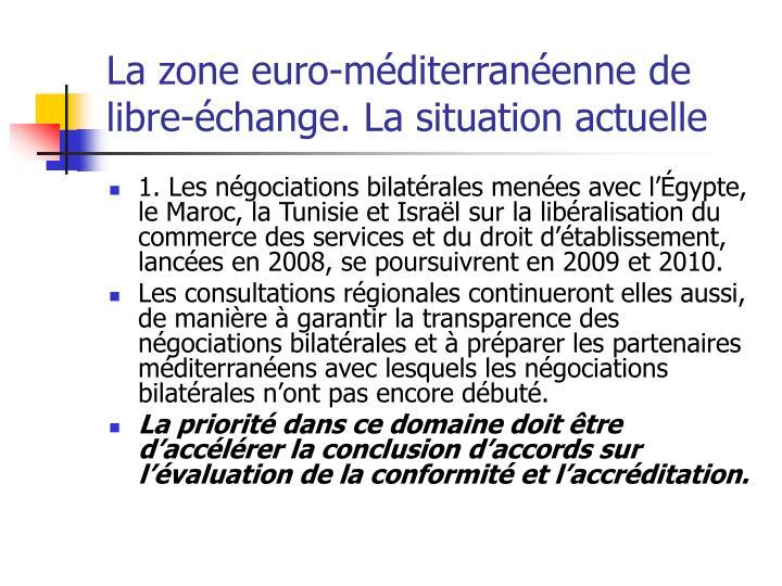 La zone euro-méditerranéenne de libre-échange. La situation actuelle