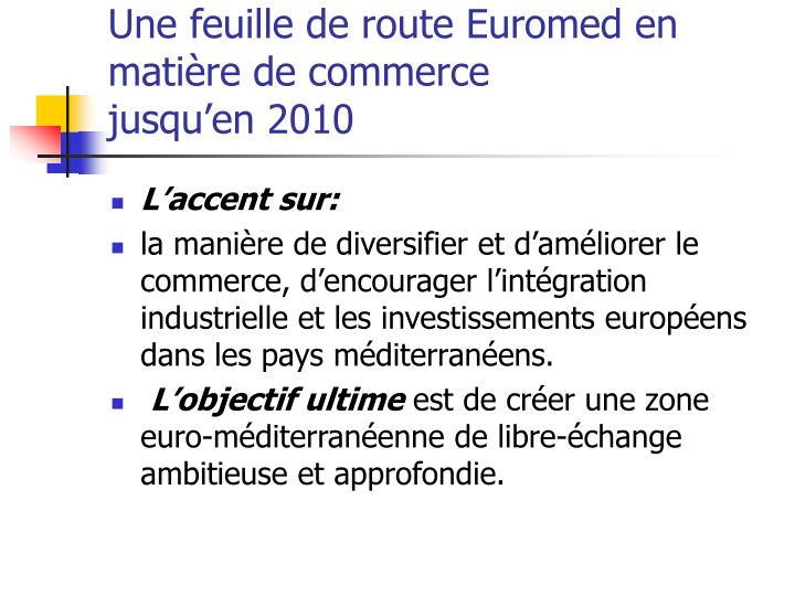 Une feuille de route Euromed en matière de commerce