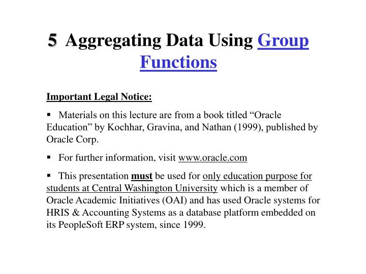 PPT - 5 Aggregating Data Using Group Functions PowerPoint