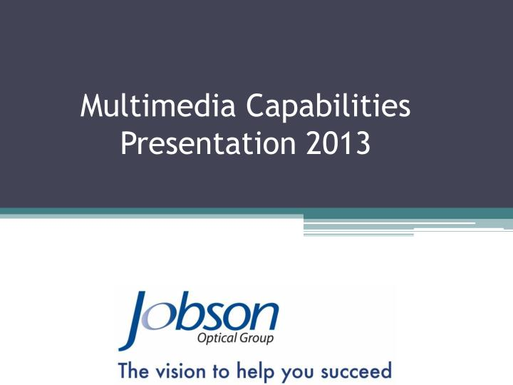 multimedia capabilities presentation 2013 n.