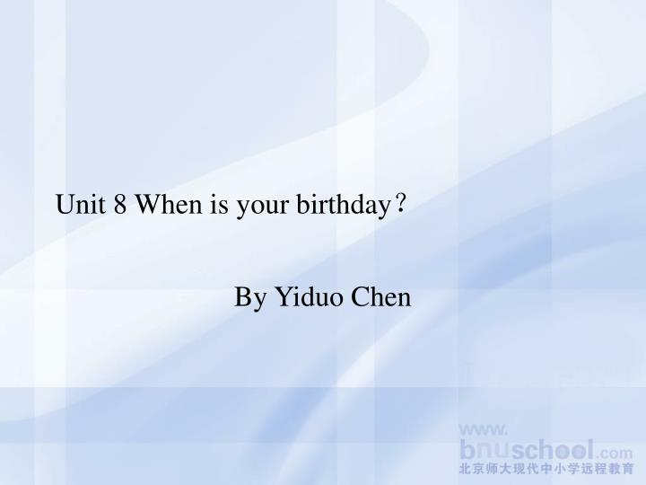 unit 8 when is your birthday n.