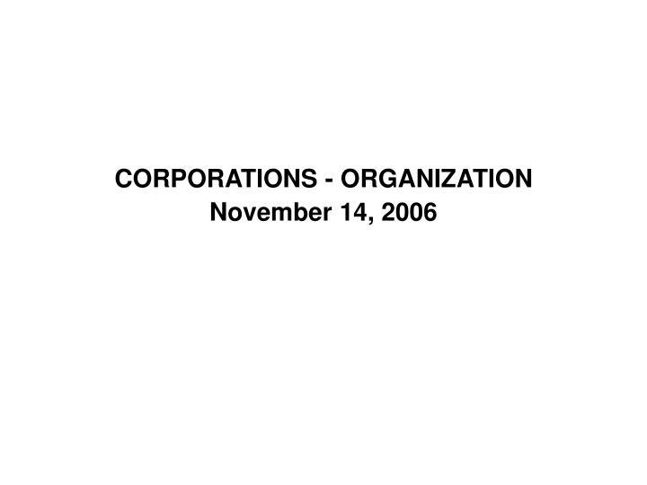 CORPORATIONS - ORGANIZATION
