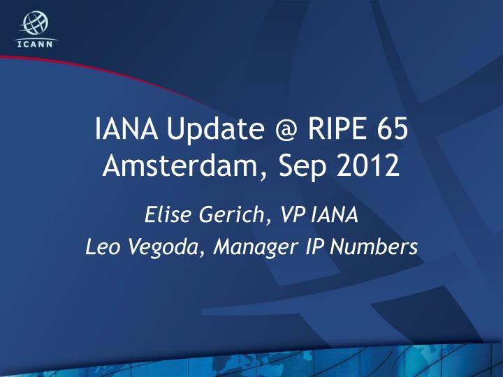iana update @ ripe 65 amsterdam sep 2012