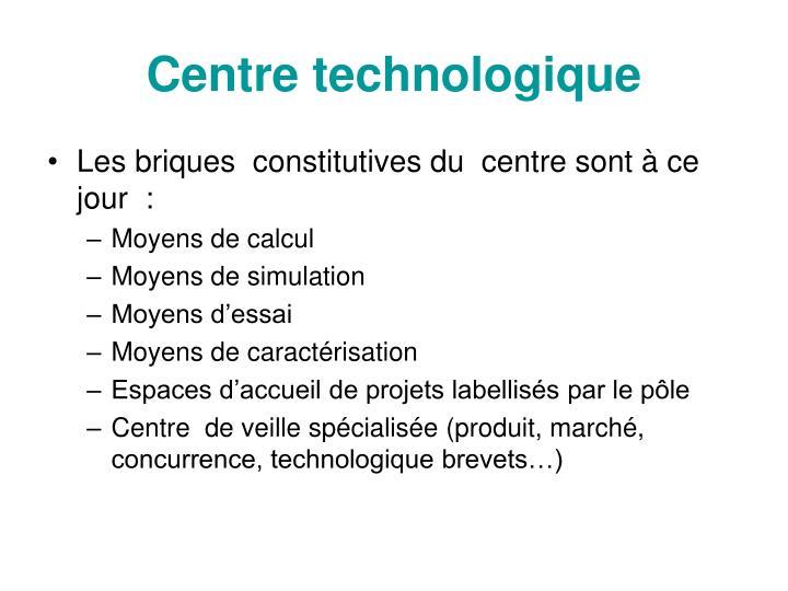 Centre technologique