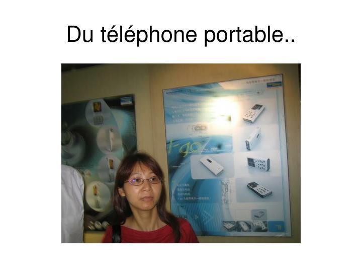 Du téléphone portable..