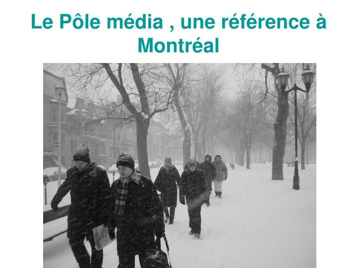 Le Pôle média , une référence à Montréal