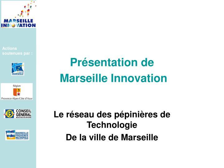 Pr sentation de marseille innovation
