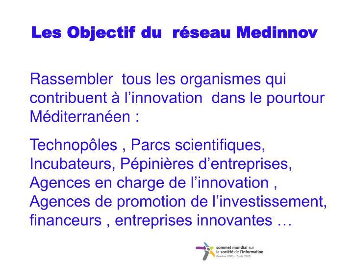 Les Objectif du  réseau Medinnov