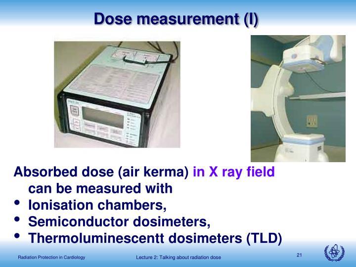 Dose measurement (I)