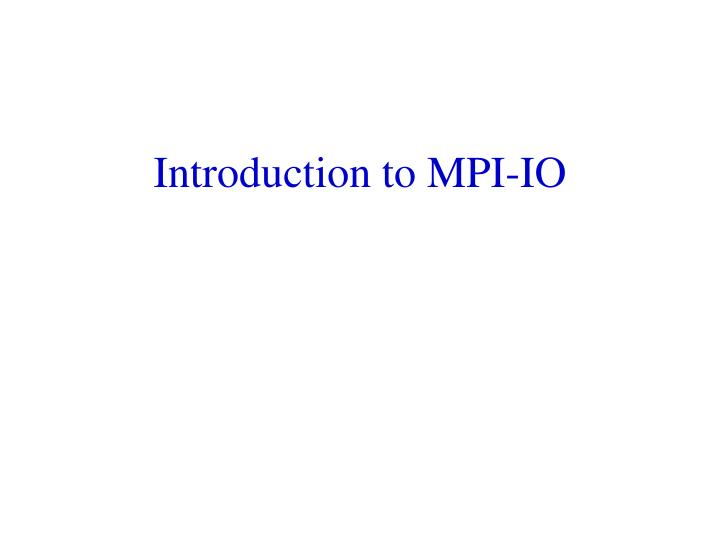 introduction to mpi io n.