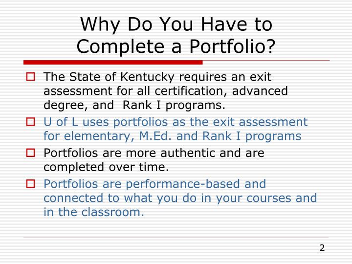 Why do you have to complete a portfolio