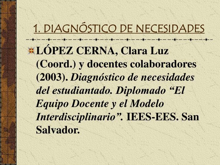 1. DIAGNÓSTICO DE NECESIDADES