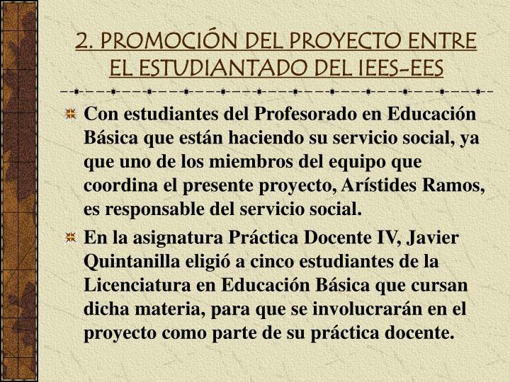 2. PROMOCIÓN DEL PROYECTO ENTRE EL ESTUDIANTADO DEL IEES-EES
