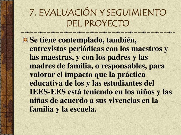 7. EVALUACIÓN Y SEGUIMIENTO DEL PROYECTO