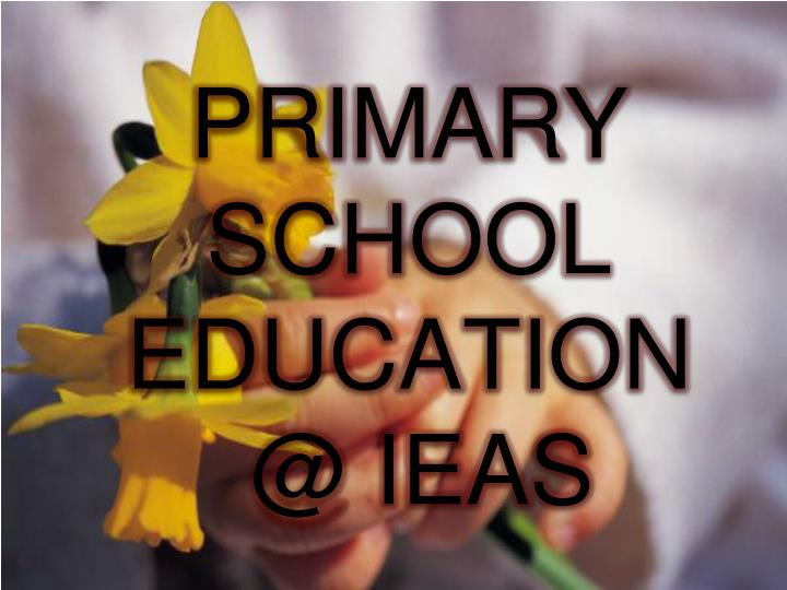 PRIMARY SCHOOL EDUCATION