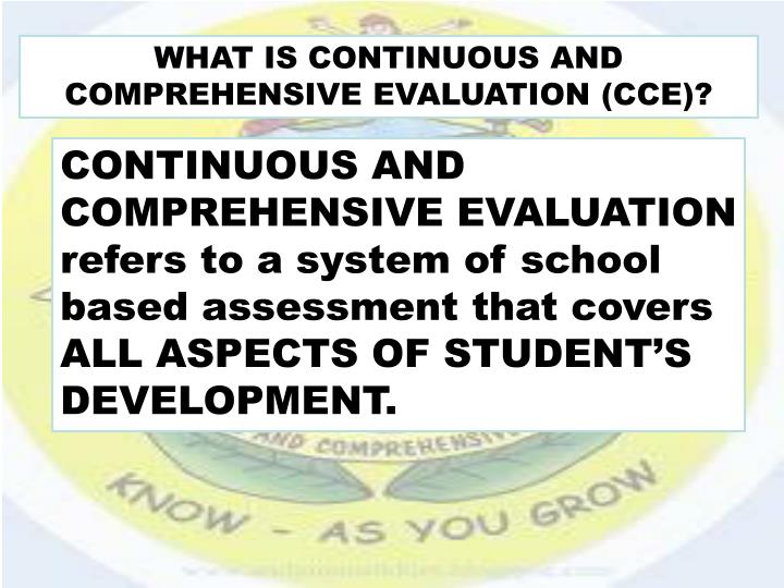 WHAT IS CONTINUOUS AND COMPREHENSIVE EVALUATION (CCE)?
