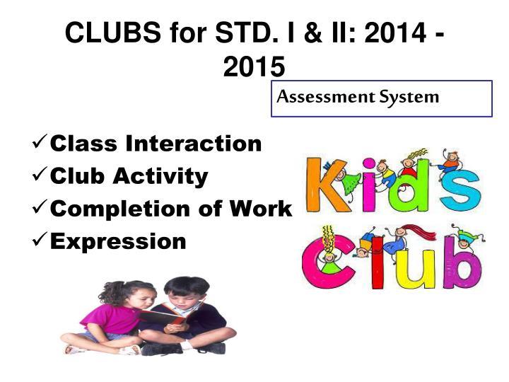 CLUBS for STD. I & II: 2014 - 2015