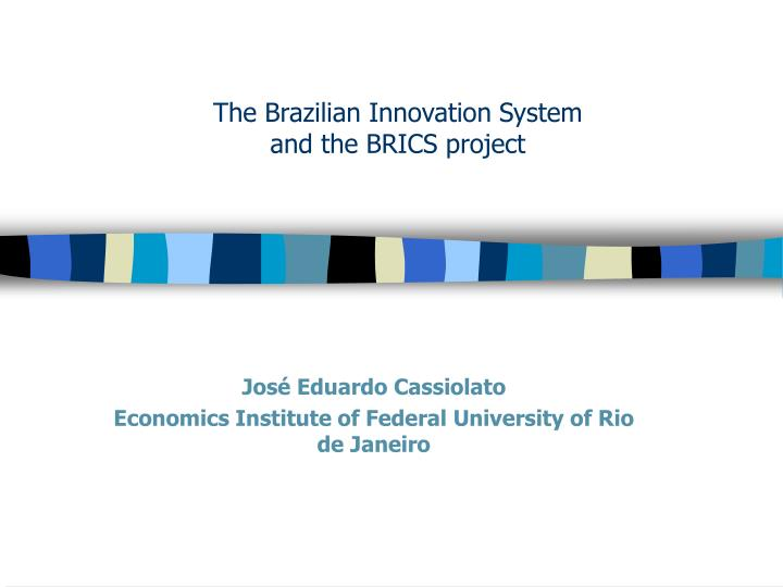 the brazilian innovation system and the brics project n.