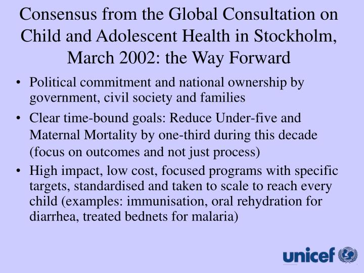 Consensus from the Global Consultation on Child and Adolescent Health in Stockholm, March 2002: the Way Forward