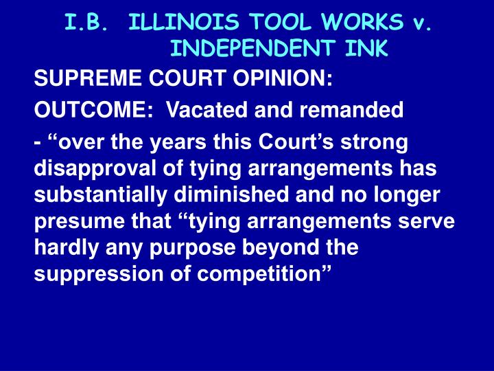 I.B.  ILLINOIS TOOL WORKS v. INDEPENDENT INK