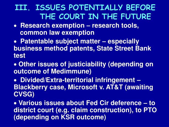 III.ISSUES POTENTIALLY BEFORE THE COURT IN THE FUTURE