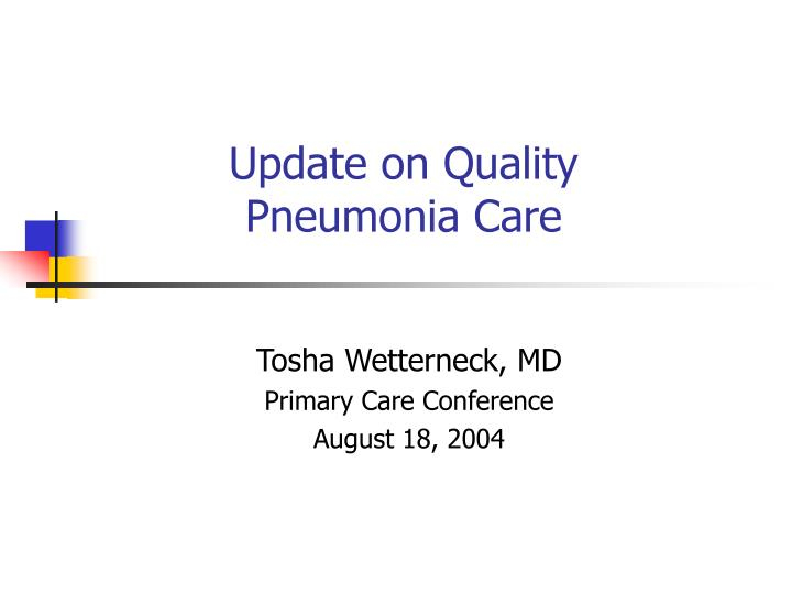 update on quality pneumonia care n.