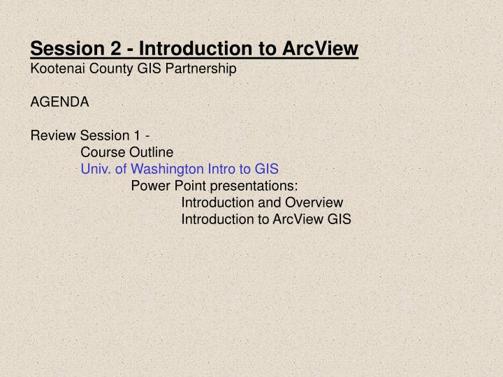 Session 2 - Introduction to ArcView