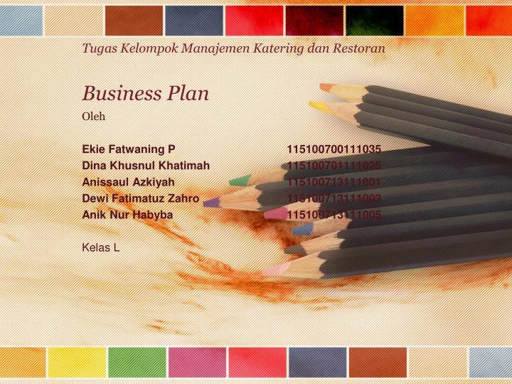 Tugas kelompok manajemen katering dan restoran business plan
