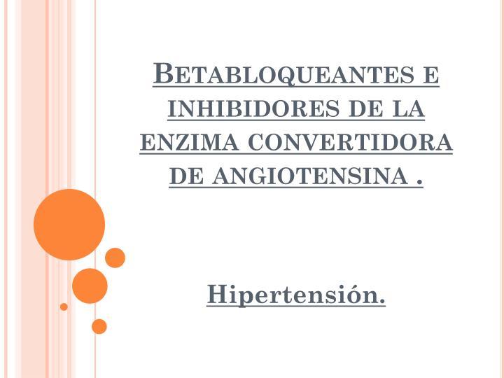 Betabloqueantes e inhibidores de la enzima convertidora de angiotensina
