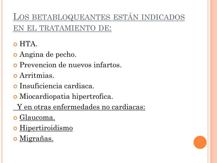 Los betabloqueantes están indicados en el tratamiento de: