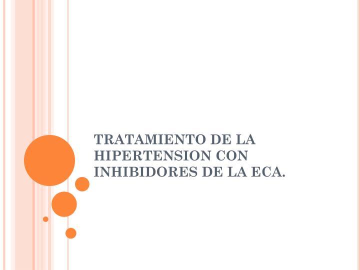 TRATAMIENTO DE LA HIPERTENSION CON INHIBIDORES DE LA ECA.