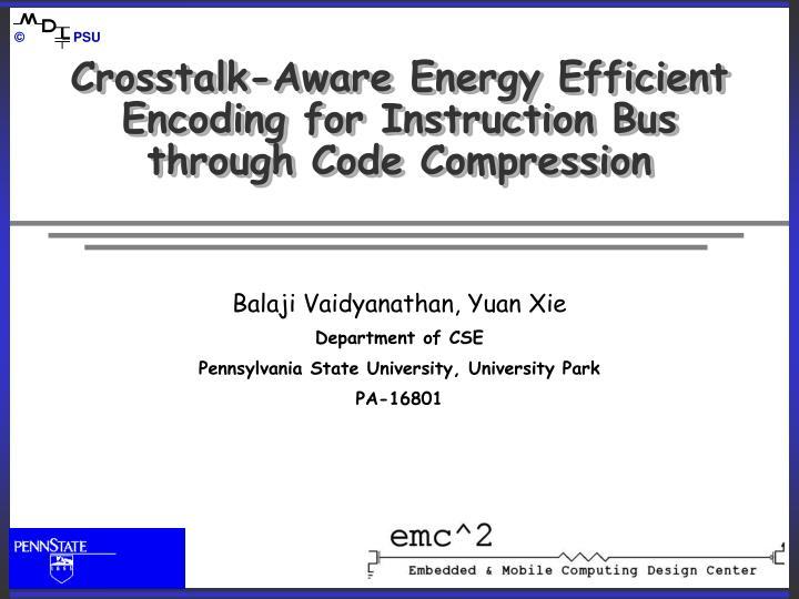 crosstalk aware energy efficient encoding for instruction bus through code compression