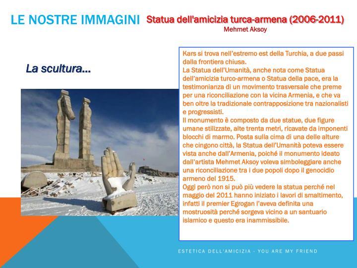 Statua dell'amicizia turca-armena (2006-2011)