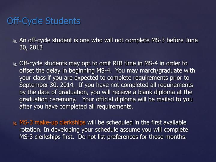 An off-cycle student is one who will not complete MS-3