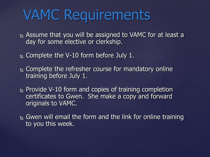 Assume that you will be assigned to VAMC for at least a day for some elective or clerkship.