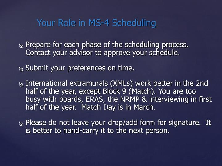 Prepare for each phase of the scheduling process.  Contact your advisor to approve your schedule.