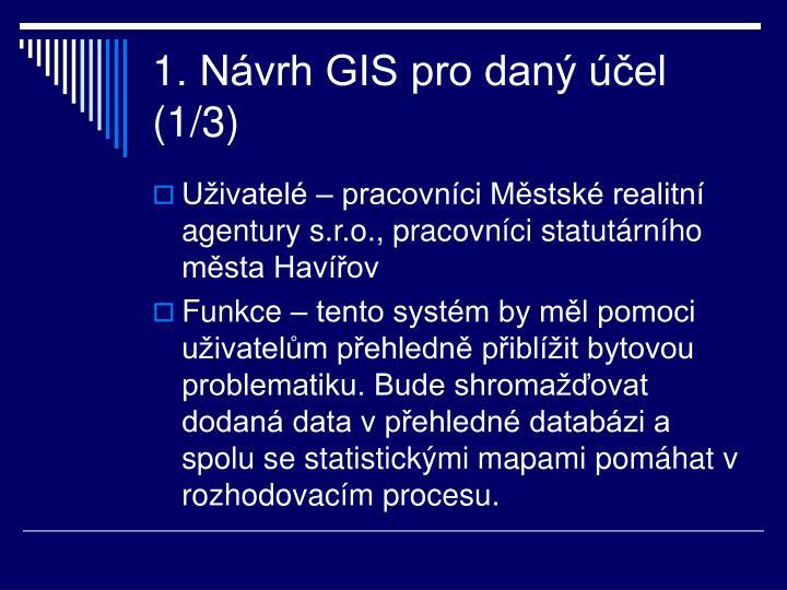 1. Návrh GIS pro daný účel (1/3)