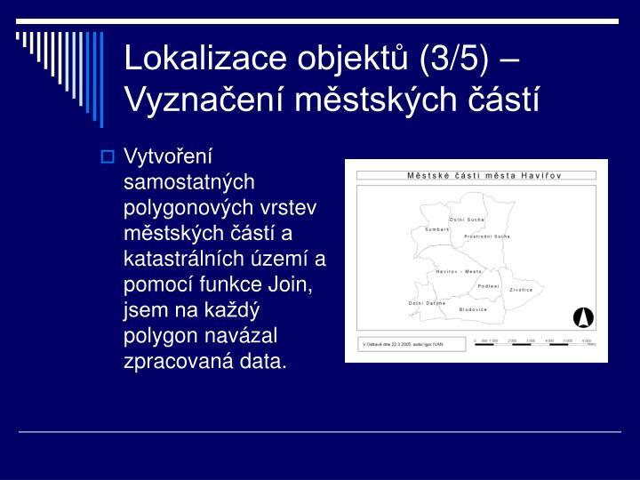 Lokalizace objektů (3/5) – Vyznačení městských částí