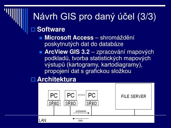 Návrh GIS pro daný účel (3/3)