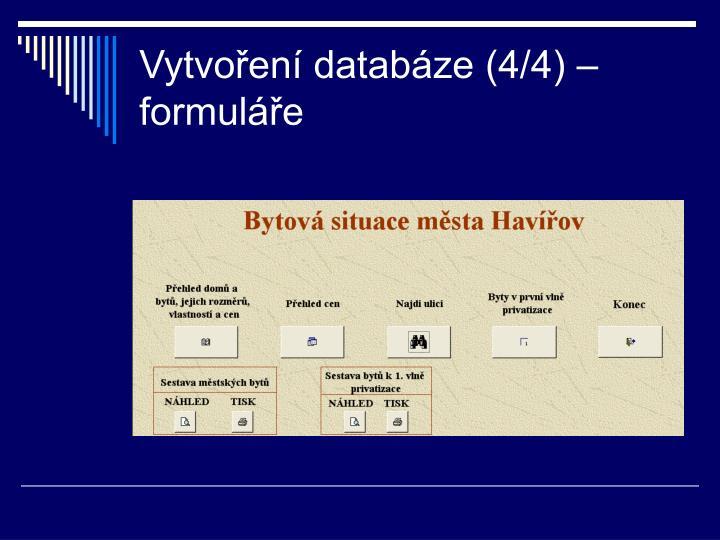 Vytvoření databáze (4/4) – formuláře