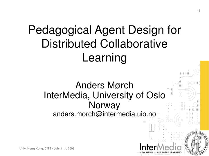 pedagogical agent design for distributed collaborative learning n.
