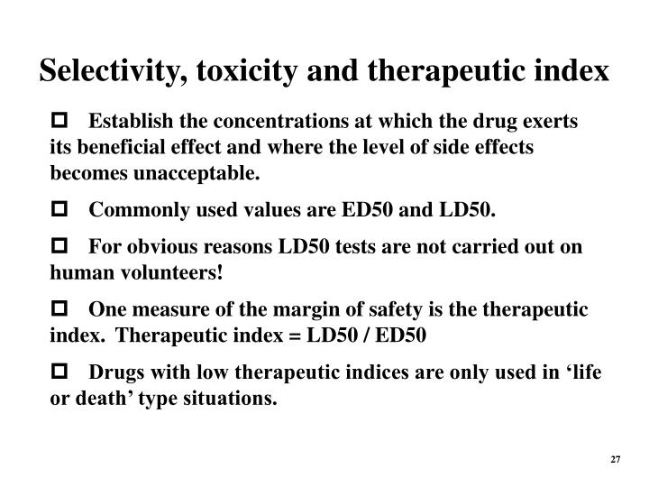 Selectivity, toxicity and therapeutic index