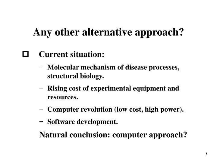 Any other alternative approach?